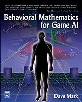 Behavioral Mathematics for Game AI, 1st Edition
