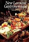 New Larousse Gastronomique: The World's Greatest Cookery Reference Book