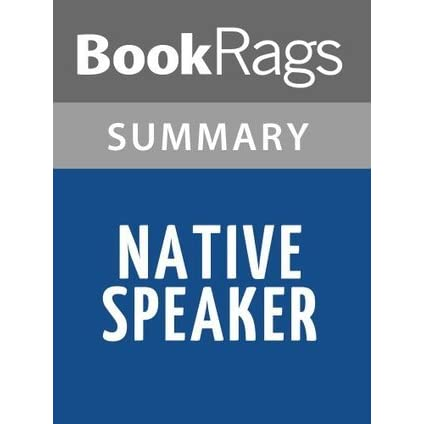 Native Speaker by Chang-Rae Lee l Summary & Study Guide by BookRags
