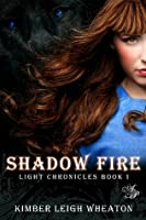Shadow Fire (Light Chronicles #1)