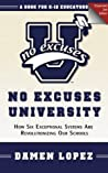 No Excuses University - How Six Exceptional Systems Are Revolutionizing Our Schools