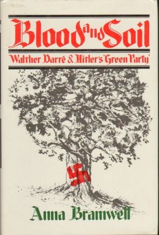 """Blood And Soil: Richard Walther Darré And Hitler's """"Green Party"""""""