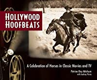 Hollywood Hoofbeats: A Celebration of Horses in Classic Movies and TV