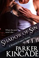 Shadow of Sin (The Martin Family) (Volume 2) PRINT EDITION
