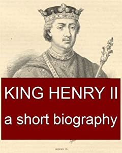 King Henry II, A Short Biography