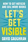 Let's Get Visible...