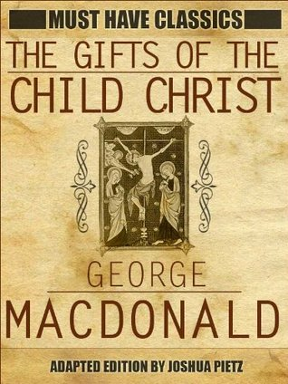 The Gifts of The Child Christ Translated Ebook Edition w/ Linked Navigation Toc (Must Have Classics)