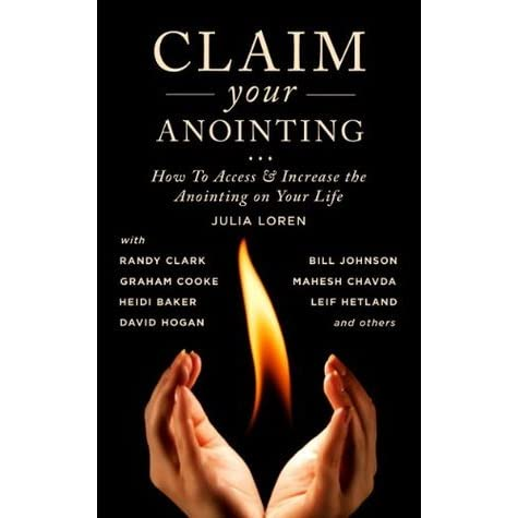 Claim your Anointing by Julia C  Loren