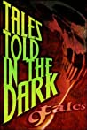 9 Tales Told In the Dark (The Nine Tales)
