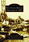 The Silver Bridge Disaster of 1967 (Images of America: West Virginia)