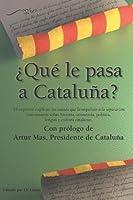 ¿Qué le pasa a Cataluña?: Las causas que la impulsan a la separación