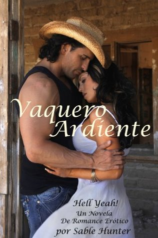 Vaquero Ardiente (Cowboy Heat) by Sable Hunter