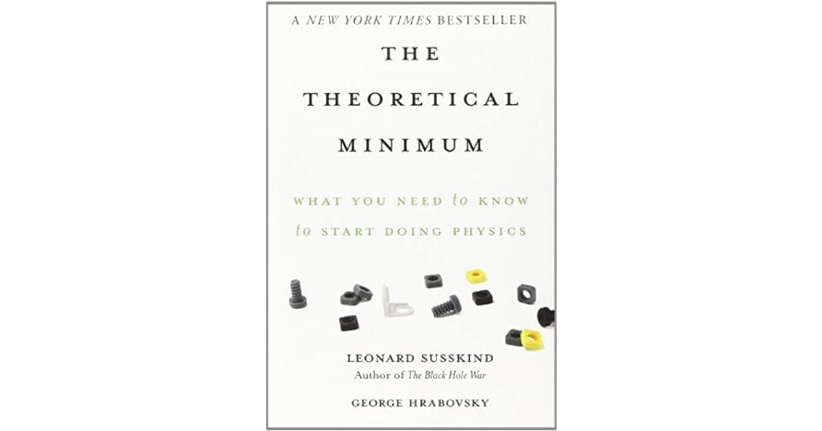 The Theoretical Minimum: What You Need to Know to Start Doing