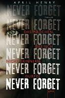 Never Forget: Das Mädchen, das sich nicht erinnern durfte