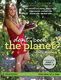Don't Cook the Planet: Deliciously Saving the Planet One Meal at a Time