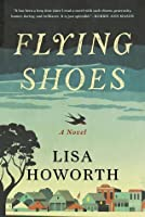 Flying Shoes: A Novel