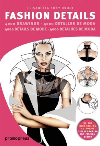Fashion Design The Sourcebook Of Drawing Details By Elisabetta Drudi