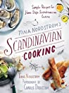 Tina Nordström's Scandinavian Cooking: Simple Recipes for Home-Style Scandinavian Cuisine
