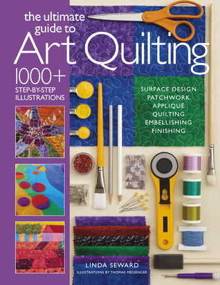 The Ultimate Guide to Art Quilting: Surface Design