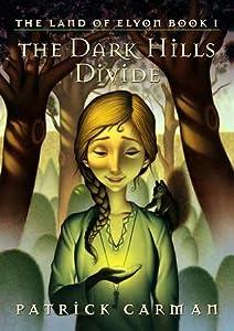 The Dark Hills Divide (The Land of Elyon, #1)