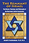 The Remnant of Israel: The Theology, History, and Philosophy of the Messianic Jewish Community