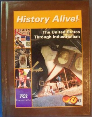 History Alive The United States Through Industrialism By