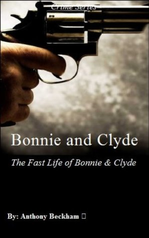Bonnie and Clyde - The Fast Life of Bonnie & Clyde - Crime, True Crime, Criminals, History, Education, Educational Books, eBooks, Murder She Wrote, Biography, Crime Series, Go Down Together, TV Series