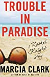 Trouble in Paradise by Marcia Clark