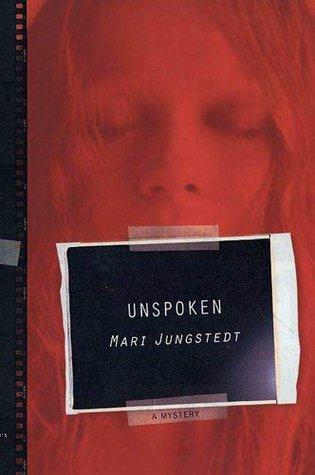 Unspoken by Mari Jungstedt
