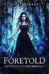 Foretold (The Forsaken Saga, #4)