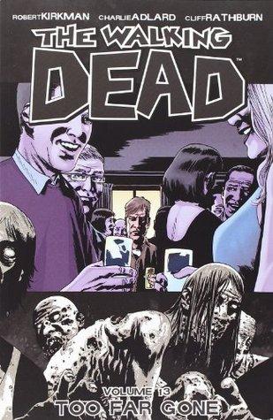 The Walking Dead, Vol. 13 by Robert Kirkman