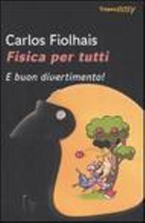 Fisica Per Tutti E Buon Divertimento By Carlos Fiolhais