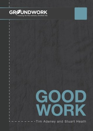 Good Work: a labour of love (Groundwork)