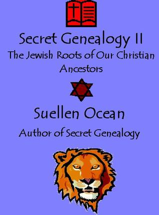The Jewish Roots of Our Christian Ancestors (Secret Genealogy #2)