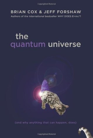 The-Quantum-Universe-And-Why-Anything-That-Can-Happen-Does-