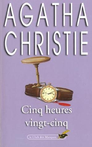 Cinq heures vingt-cinq by Agatha Christie