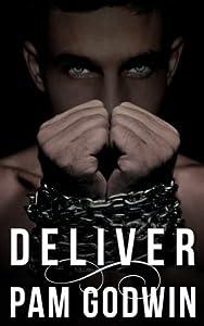 Deliver (Deliver, #1)