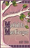 The Making of Mathilda MacGregor