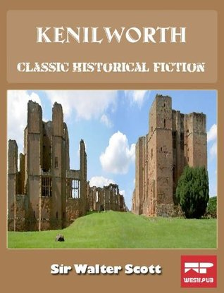 Kenilworth: A Classic Historical Fiction