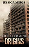The Becoming: Origins (The Becoming #0.5)