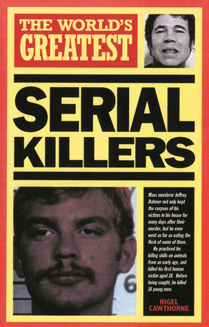 The World's Greatest Serial Killers (World's Greatest)