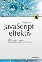 JavaScript effektiv : 68 Dinge, die ein guter JavaScript-Entwickler wissen sollte