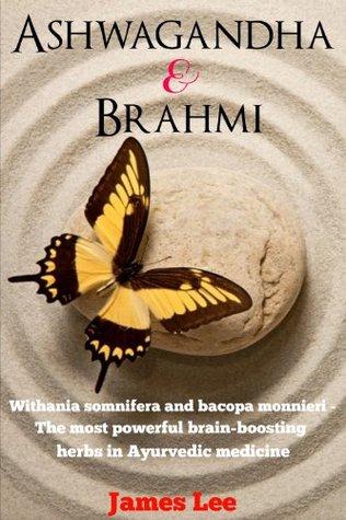 Ashwagandha & Brahmi - Withania somnifera and bacopa monnieri - The most powerful brain-boosting herbs in Ayurvedic Medicine
