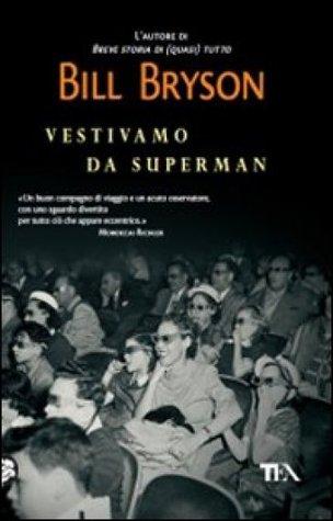 Vestivamo da superman by Bill Bryson