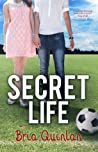 Secret Life by Bria Quinlan