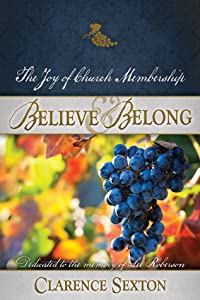 Believe and Belong: The Joy of Church Membership