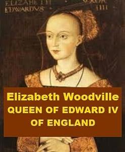 Elizabeth Woodville - Queen of Edward IV of England