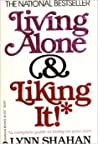 Living Alone & Liking It!* by Lynn Shahan