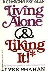 Living Alone & Liking It!* by Lynn Shahan