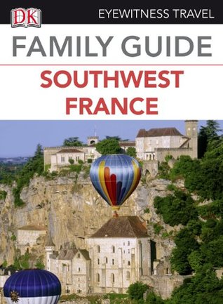 Southwest France (DK Eyewitness Travel Family Guides)